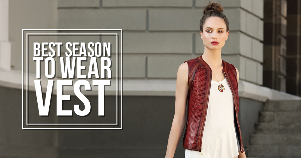 reasons why you NEED a vest this season